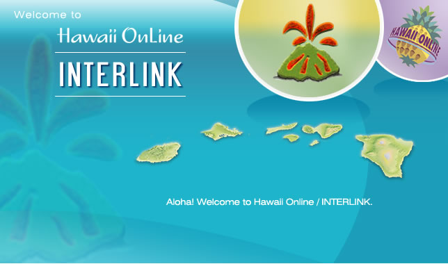 Aloha and Welcome to Hawaii Online/Interlink
